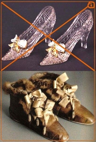 В изначальном издании Золушки её туфельки были из меха; хрустальными они стали по ошибке переводчика в 1600 году