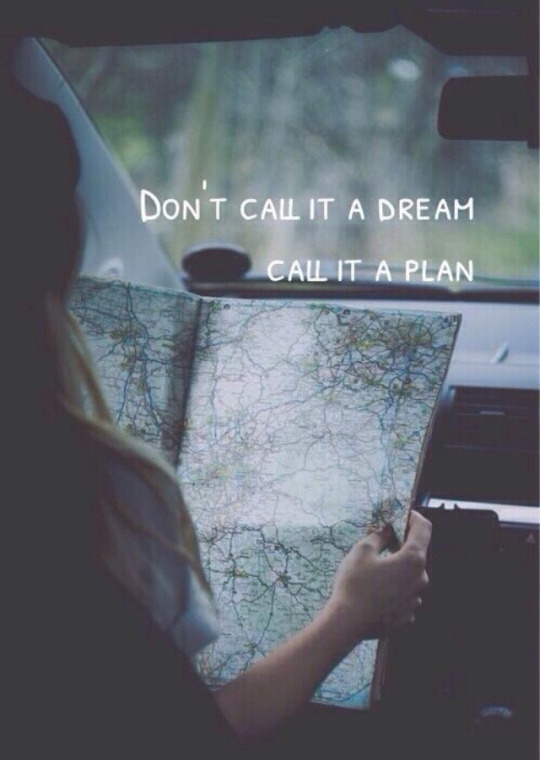 Don't call it a dream, call it a plan...
