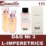 D&G L-imperetrice аромат 111, D&G Lige Blue аромат 112, D&G Rose The One аромат 113