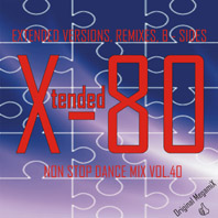 Xtended 80 - Non Stop Dance Mix Vol.40