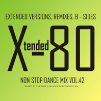 Xtended 80 - Non Stop Dance Mix Vol.42