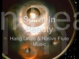 Spiral In Beauty - Hang Drum Song